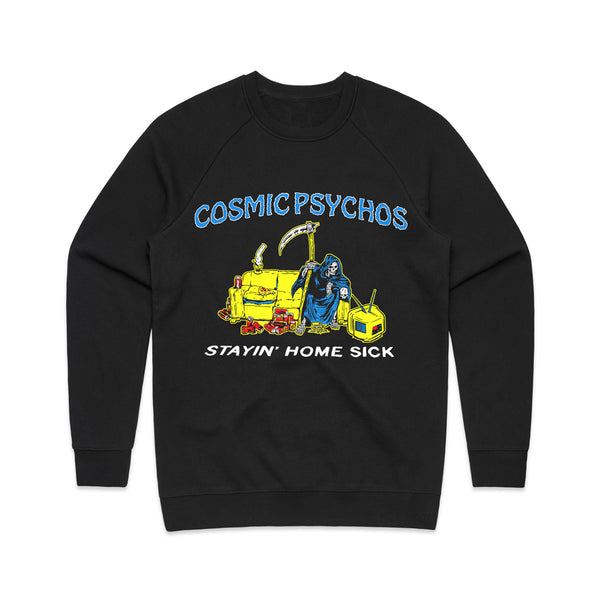 Cosmic Psychos - Stayin' Home Sick Crewneck (Black)