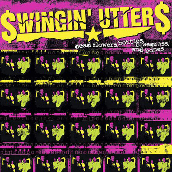 Swingin' Utters - Dead Flowers, Bottles, Bluegrass & Bones CD