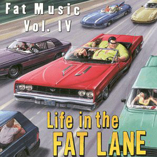 Various Artists - Life In The Fat Lane - Fat Music For Fat People Vol. 4 CD