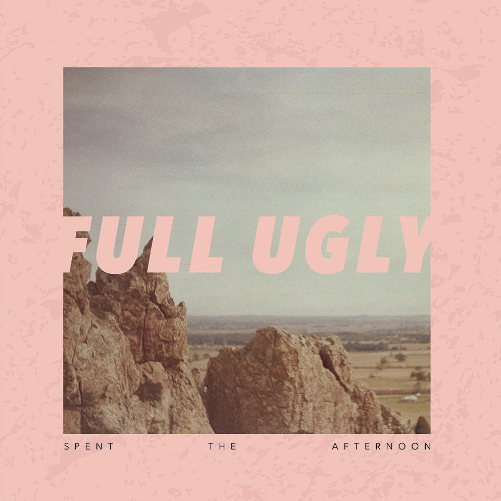 Full Ugly - Spent The Afternoon LP