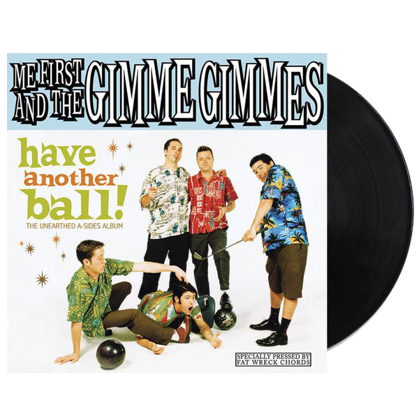 Me First and The Gimme Gimmes - Have Another Ball LP
