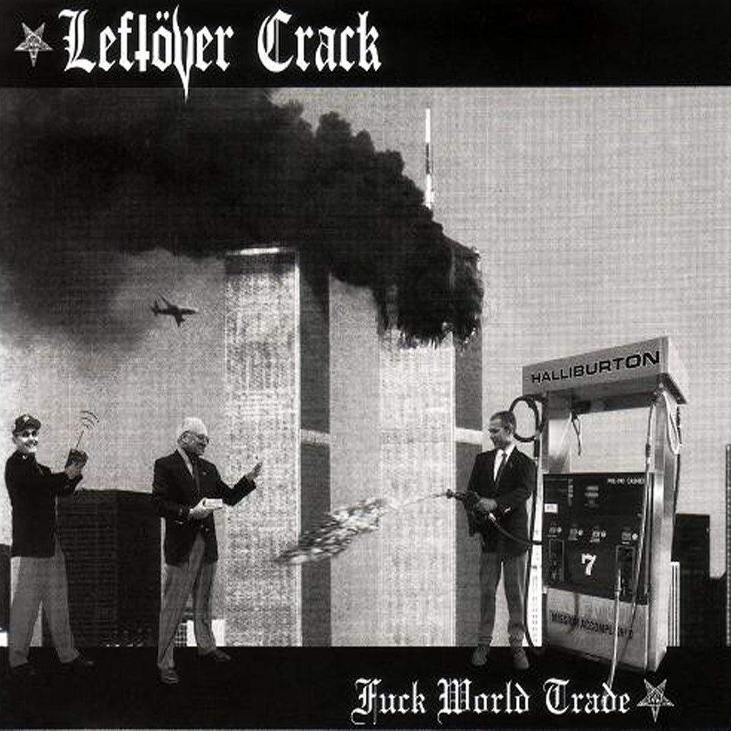 Leftover Crack - Fuck World Trade (Reissue) CD