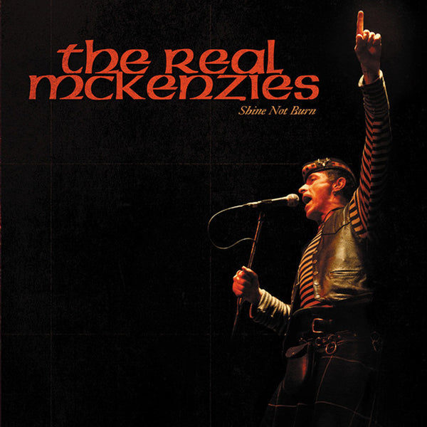 The Real McKenzies - Shine Not Burn CD