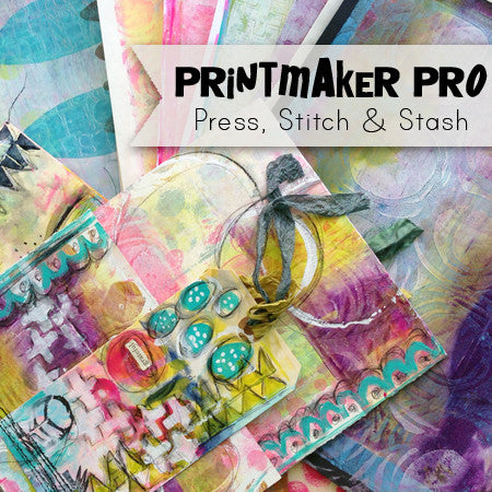 Printmaker Pro: Press, Stitch & Stash Workshop