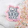 Best Teacher Ever Hand Lettered