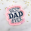 Best Dad Ever Cutter/Stencil