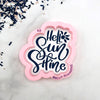 Hello Sunshine Hand Lettered