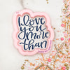 I Love You More Than Hand Lettered