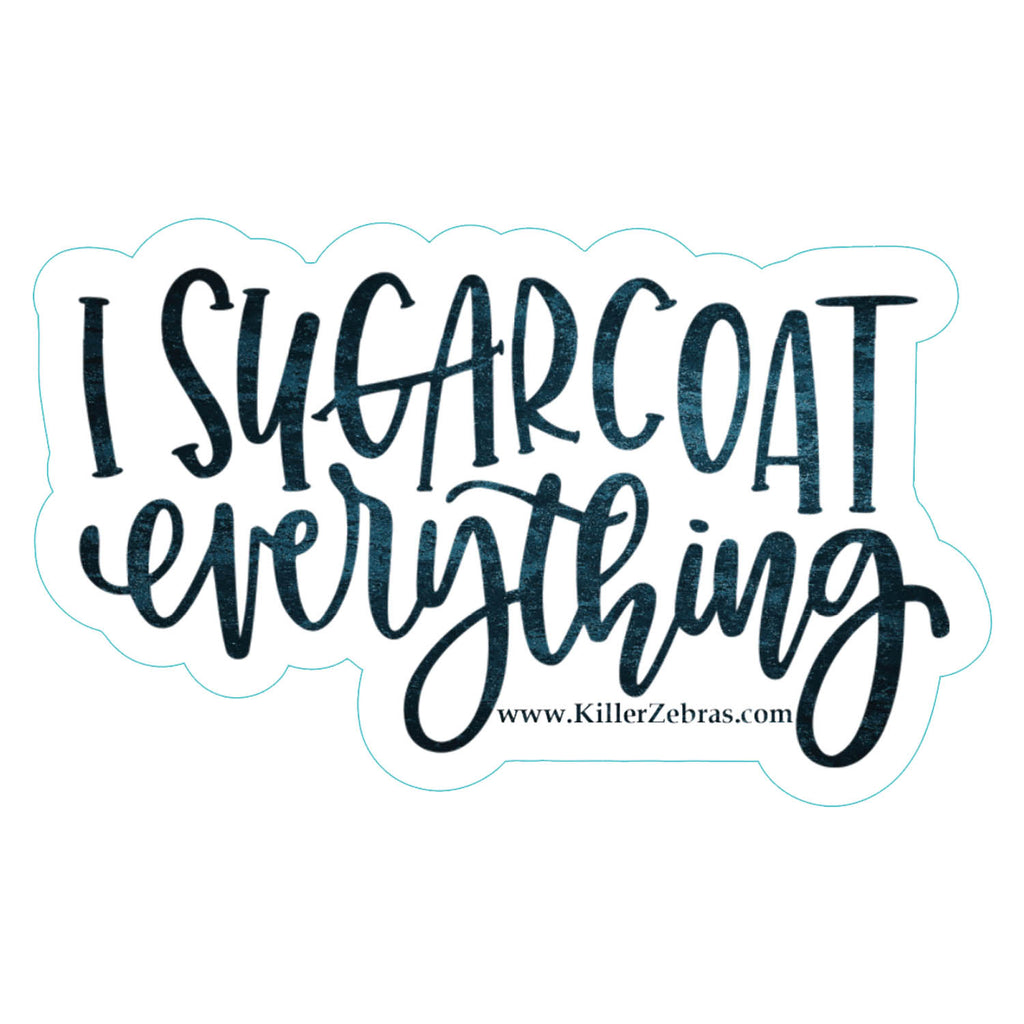 I Sugarcoat Everything Sticker/Decal