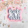 Make a Wish Hand Lettered