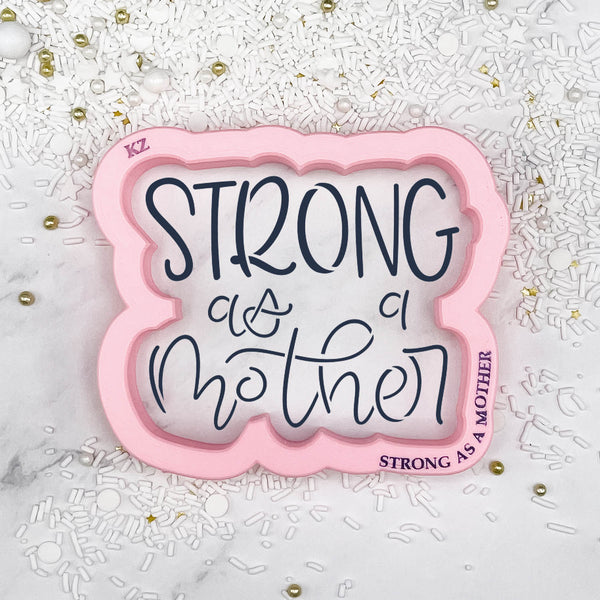 Strong as a Mother Hand Lettered