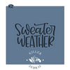 Sweater Weather Hand Lettered