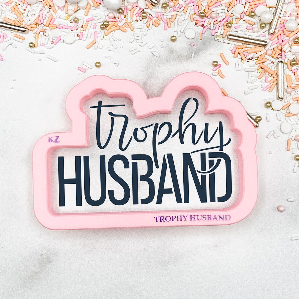 Trophy Husband Cutter/Stencil