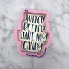 Witch Better Have My Candy Hand Lettered