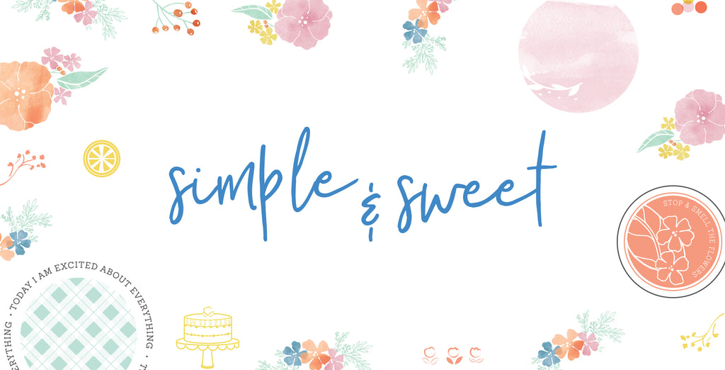New Collection Reveal: Simple & Sweet