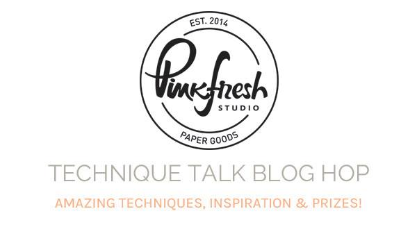 Pinkfresh Studio Technique Talk Blog Hop