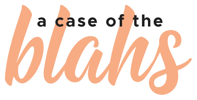 Reveal Day 3: A Case of the Blahs