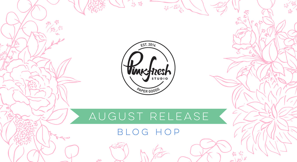 Pinkfresh Studio August Stamp & Die Release Blog Hop
