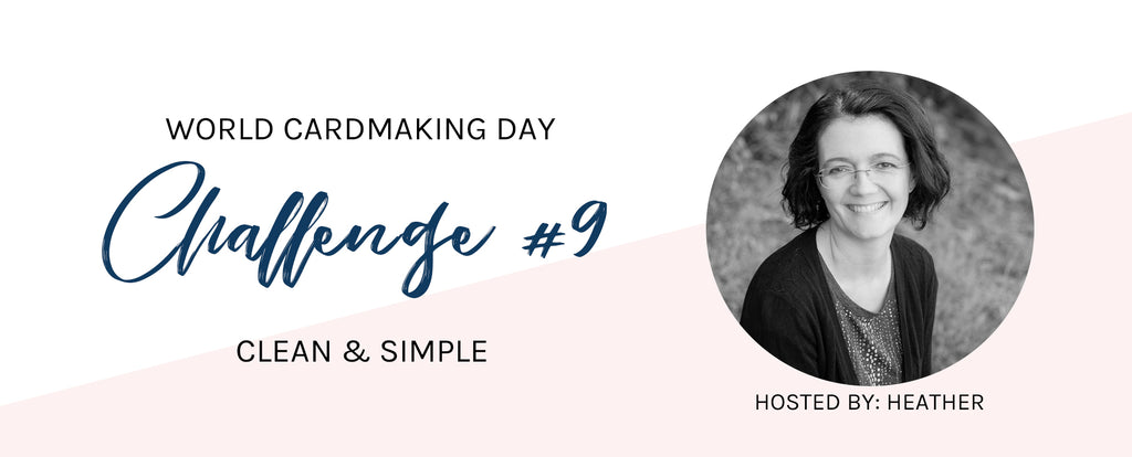 WCMD Challenge #9 - Clean & Simple with Heather