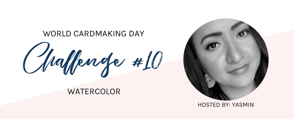 WCMD Challenge #10 - Watercolor with Yasmin
