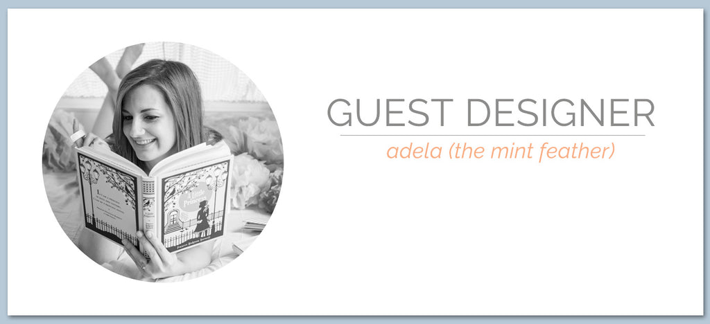 Guest Designer | Adela (The Mint Feather)