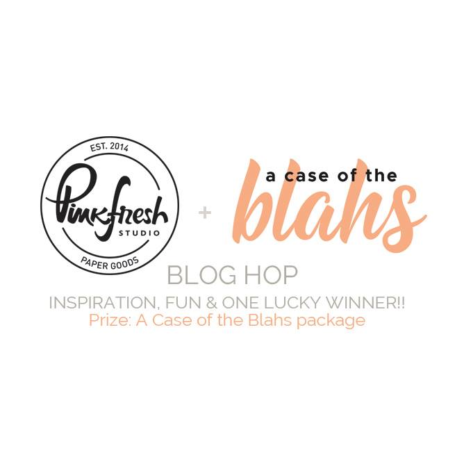 Pinkfresh Studio A Case of the Blahs Blog Hop