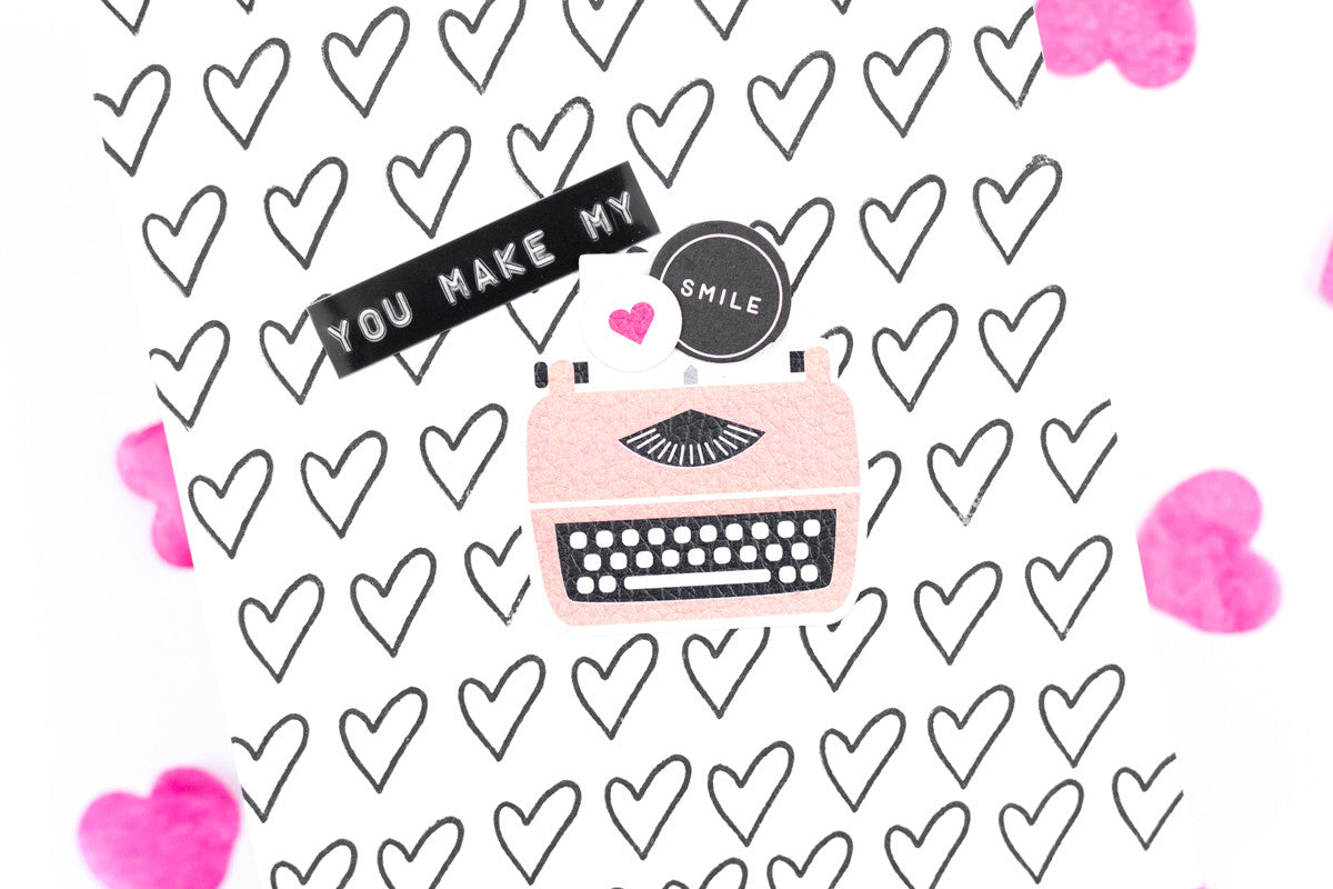 You Make My Heart Smile Typewriter Card by Taheerah Atchia