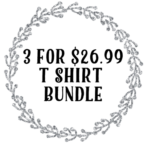 3 for $26.99 T-Shirt Bundle