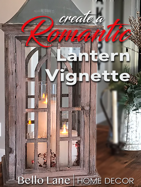 Romantic Lantern Vignette from Bello Lane Urban Farmhouse Decor