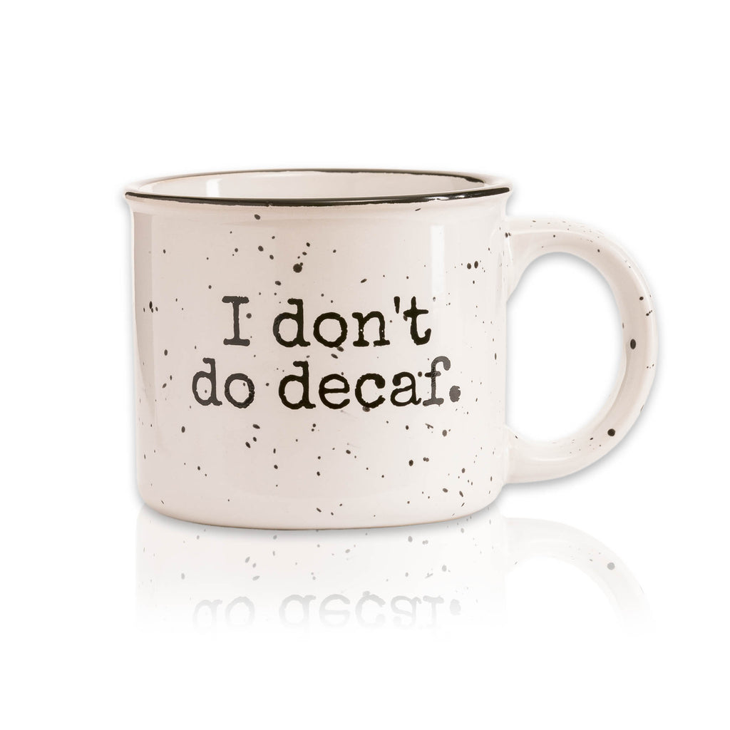 "Leaner Creamer -""I Don't Do Decaf."" Campfire Ceramic Mug"