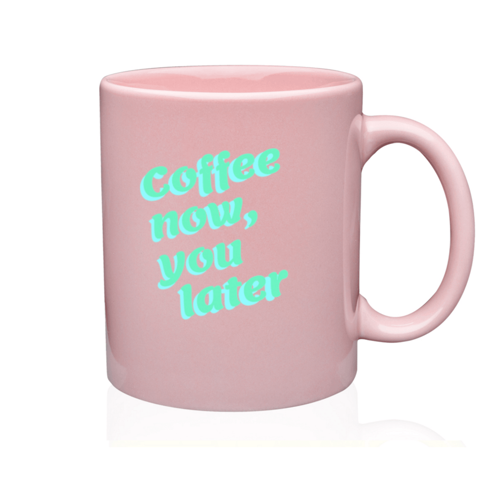 "Leaner Creamer - ""Coffee Now, You Later"" Mug"