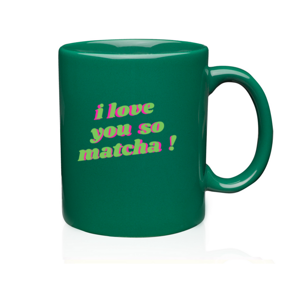 "Leaner Creamer - ""I Love You So Matcha!"" Mug"