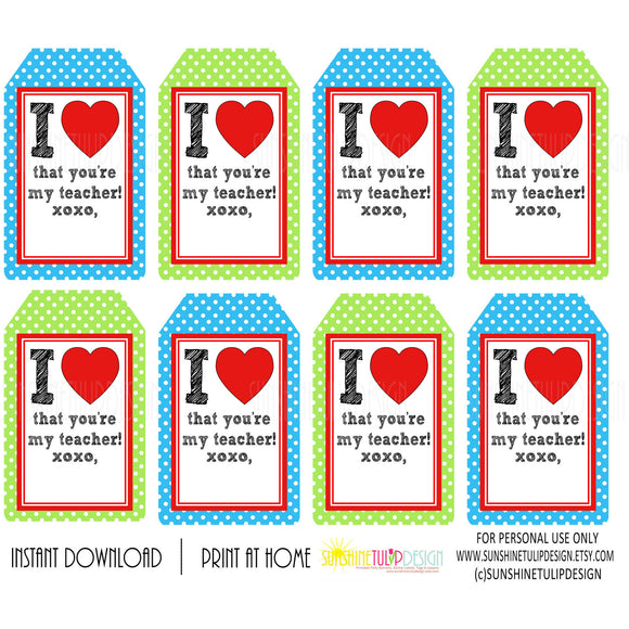 Printable Teacher Appreciation Tags, I Love That You're My Teacher gift tags by SUNSHINETULIPDESIGN - Sunshinetulipdesign