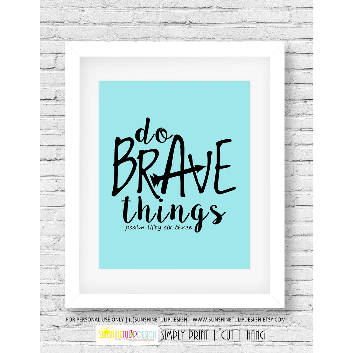 Printable Scripture Art, Wall Decor, Print Art, Do BRAVE Things, Words of Encouragement Wall Sign by SUNSHINETULIPDESIGN - Sunshinetulipdesign - 1