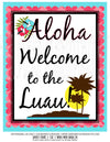 Printable Aloha Welcome to the Luau Door Sign, Wall Sign or Table Sign by SUNSHINETULIPDESIGN