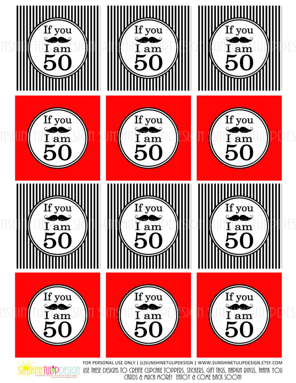 Printable 50th Birthday If You Mustache Cupcake Toppers, Sticker Labels & Party Favor Tags - Sunshinetulipdesign