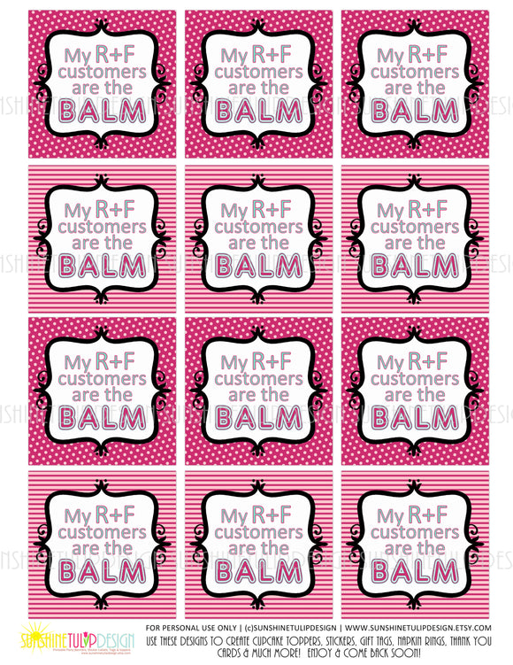 "Printable ""R+F Customers Are The Balm"" Gift Tags"