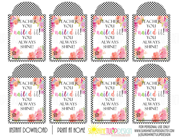 Printable Teacher Appreciation tags, Teacher You Nailed it, You always Shine Gift Tags by SUNSHINETULIPDESIGN - Sunshinetulipdesign