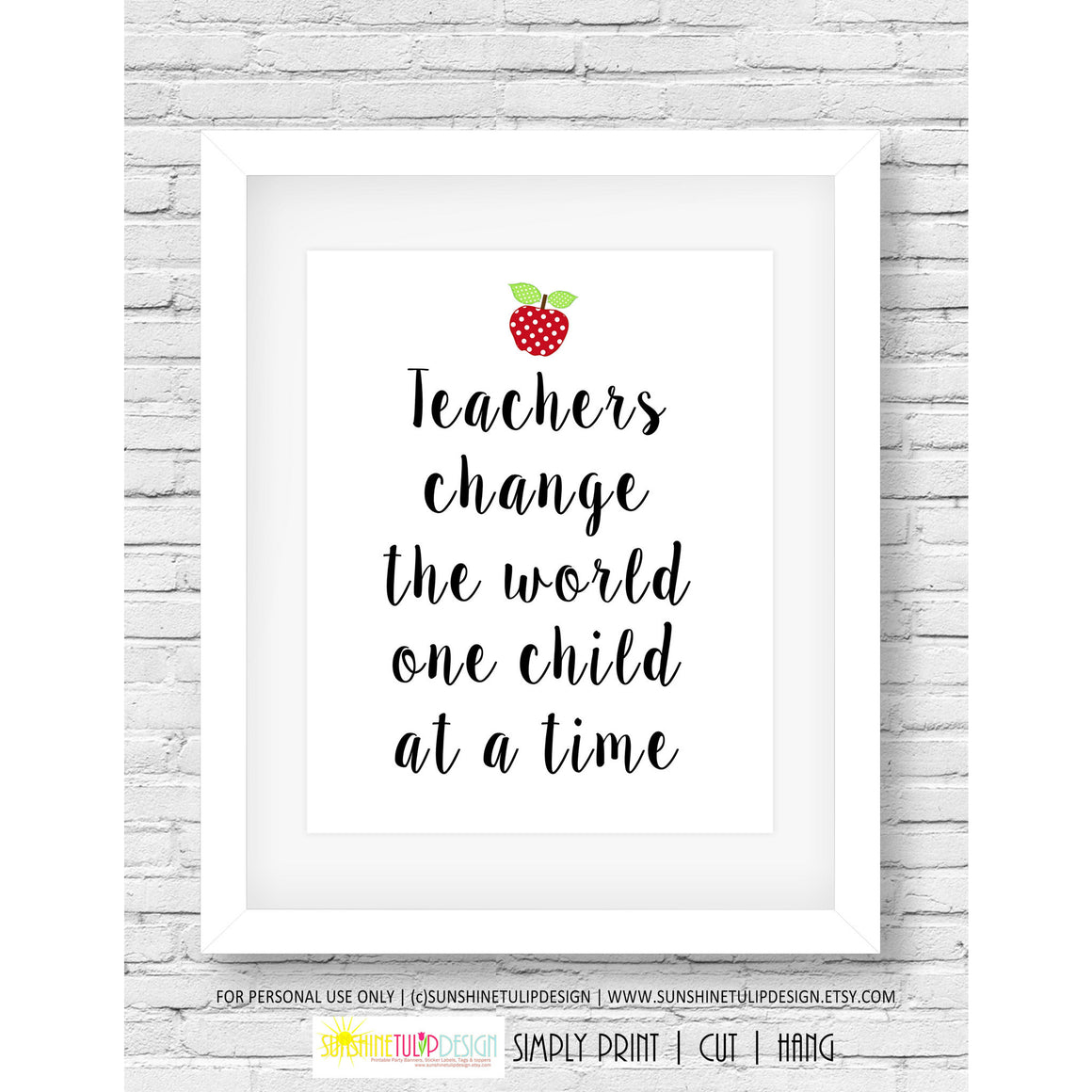 Printable Teacher Appreciation Wall print, Teachers Change the World Decor Print Art for Classroom or Home - Sunshinetulipdesign - 1