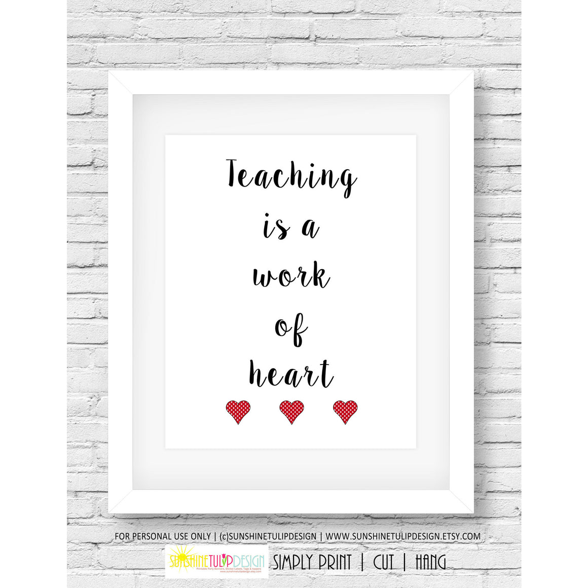 Printable Teacher Appreciation Wall Print, Teaching is a Work of Heart Decor Print Art for Classroom or Home - Sunshinetulipdesign - 1