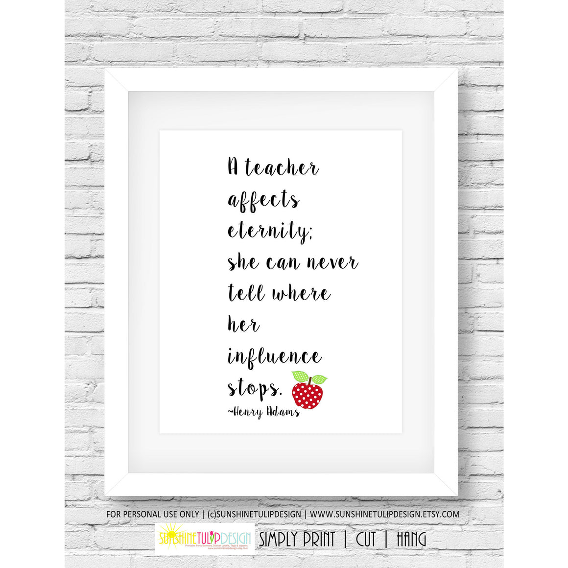 "Printable Art ""A Teacher affects Eternity"" Teacher Appreciation Wall Decor Print Art for Classroom or Home - Sunshinetulipdesign - 1"