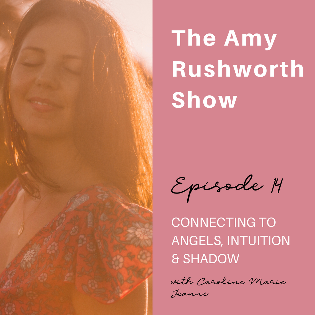 Episode 14: Connecting to Angels, Intuition, and Shadow with Caroline Marie Jeanne
