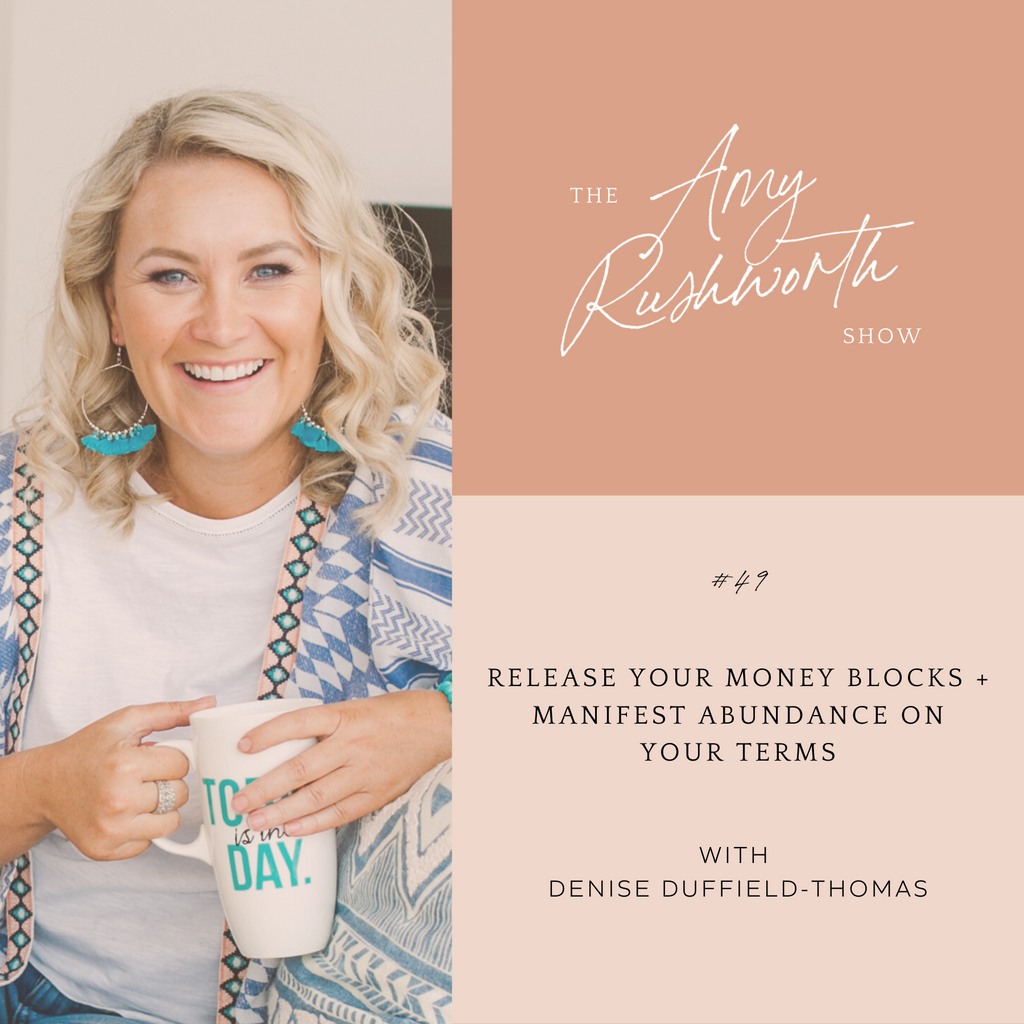 Episode 49: Release Your Money Blocks + Manifest Abundance On Your Terms