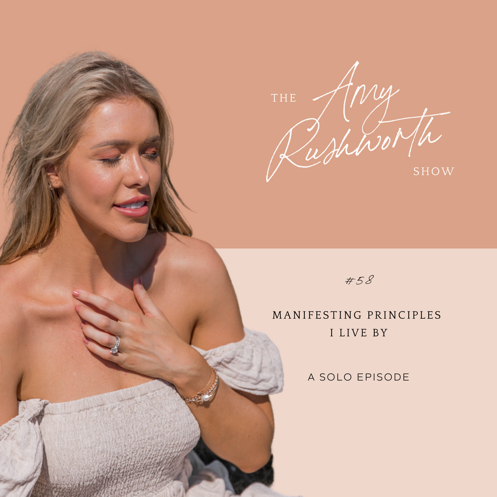 Episode 58: Manifesting Principles I Live By (Solo Episode)