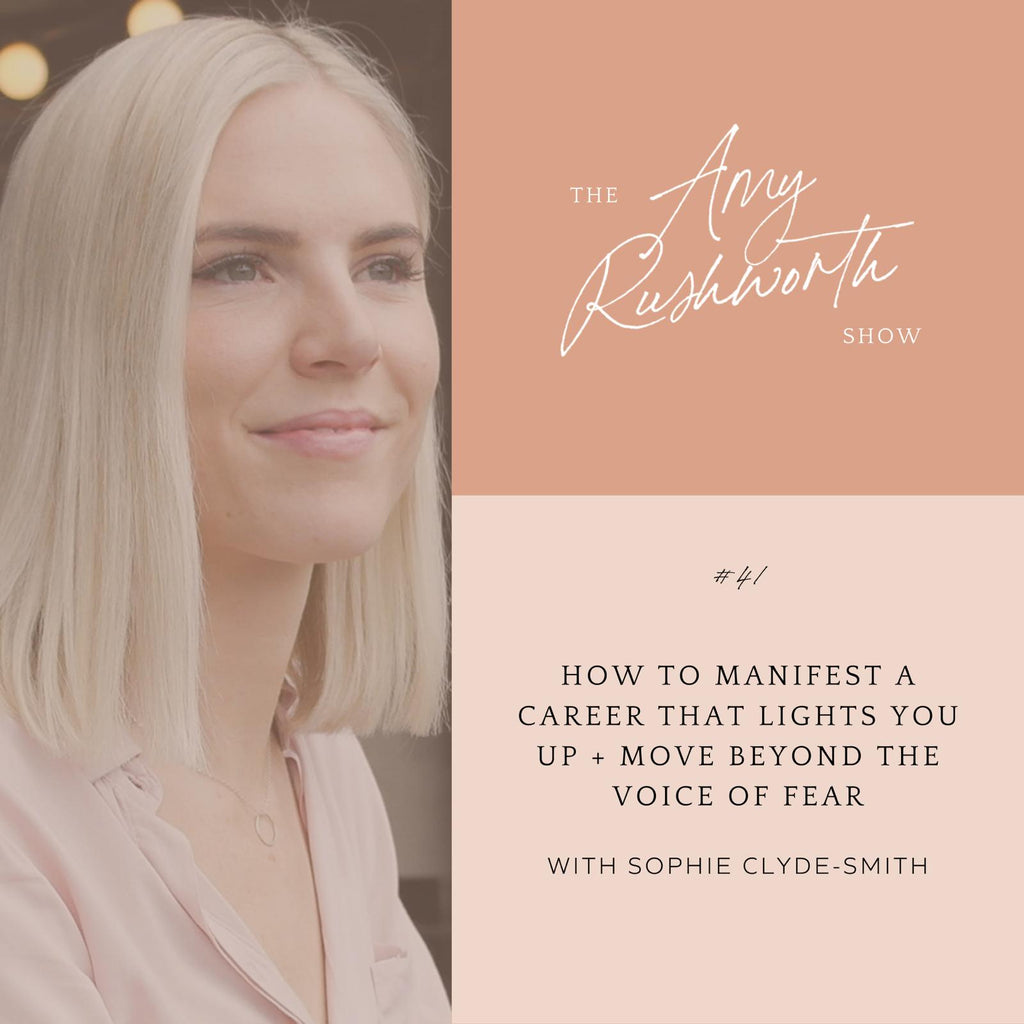 Episode 41: How To Manifest A Career That Lights You Up + Move Beyond The Voice of Fear