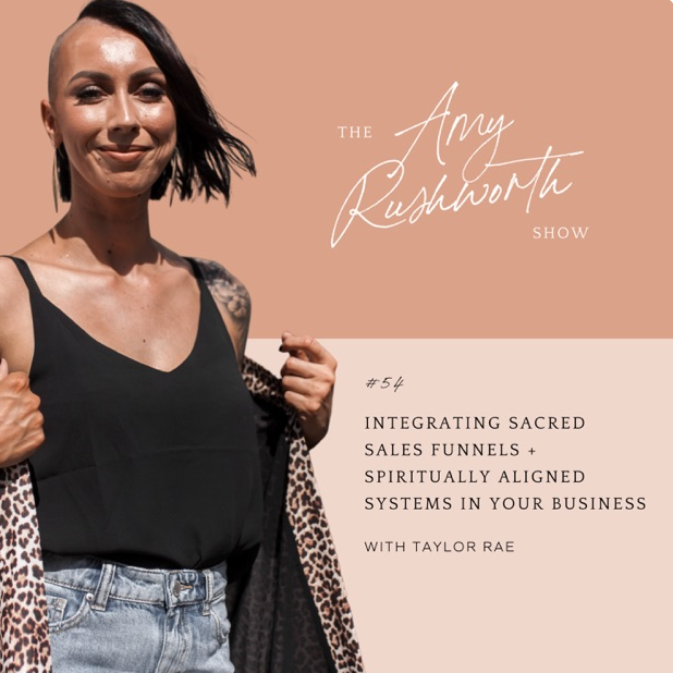 Episode 54: Integrating Sacred Sales Funnels + Spiritually Aligned Systems In Your Business