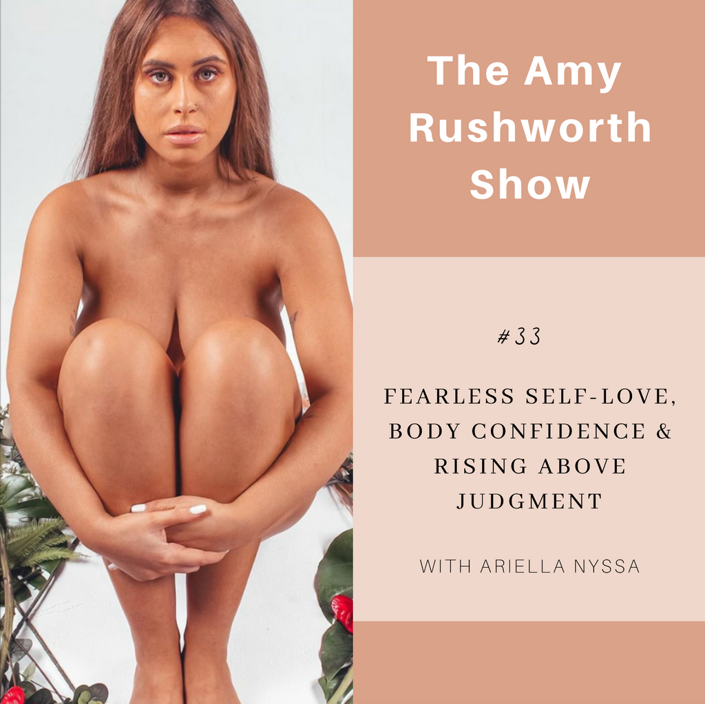 Episode 33: Fearless Self-Love, Body Confidence & Rising Above Judgement