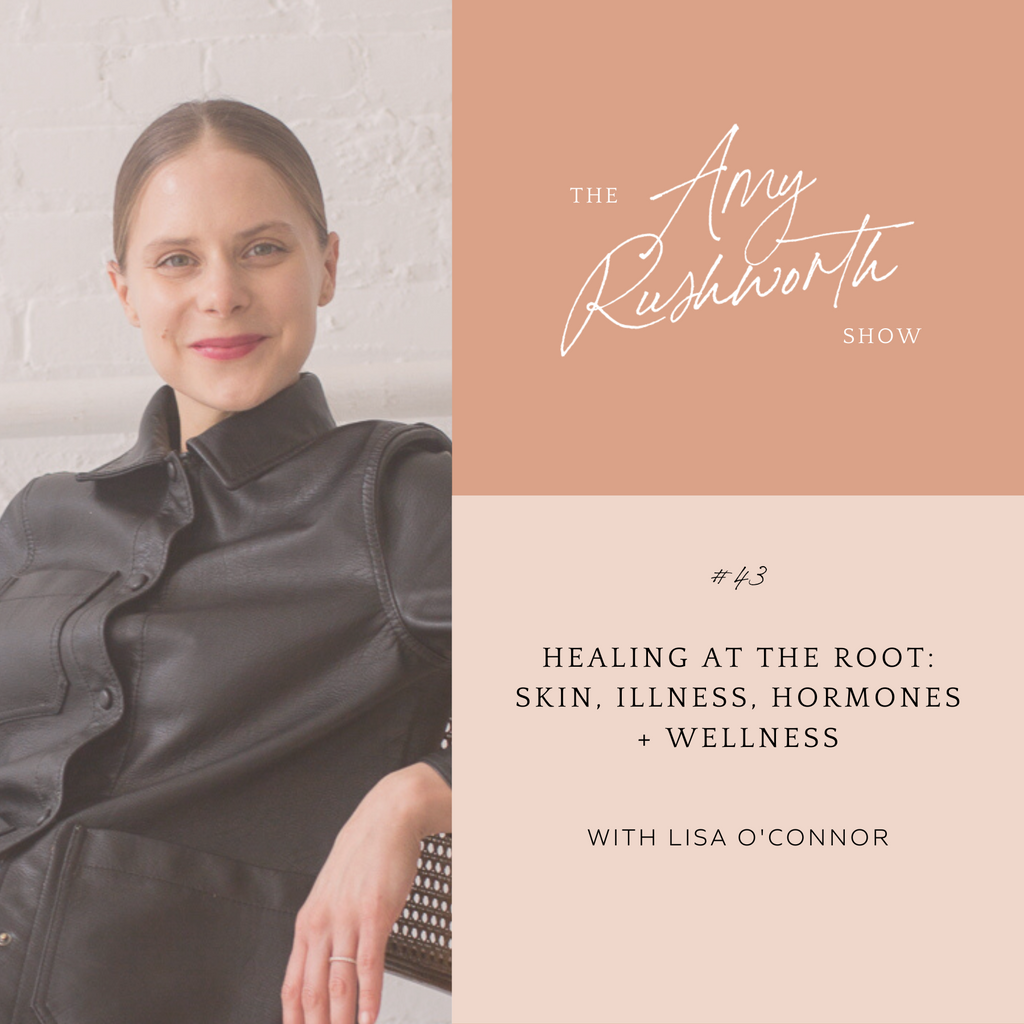 Episode 43: Healing At The Root: Skin, Illness, Hormones, and Wellness