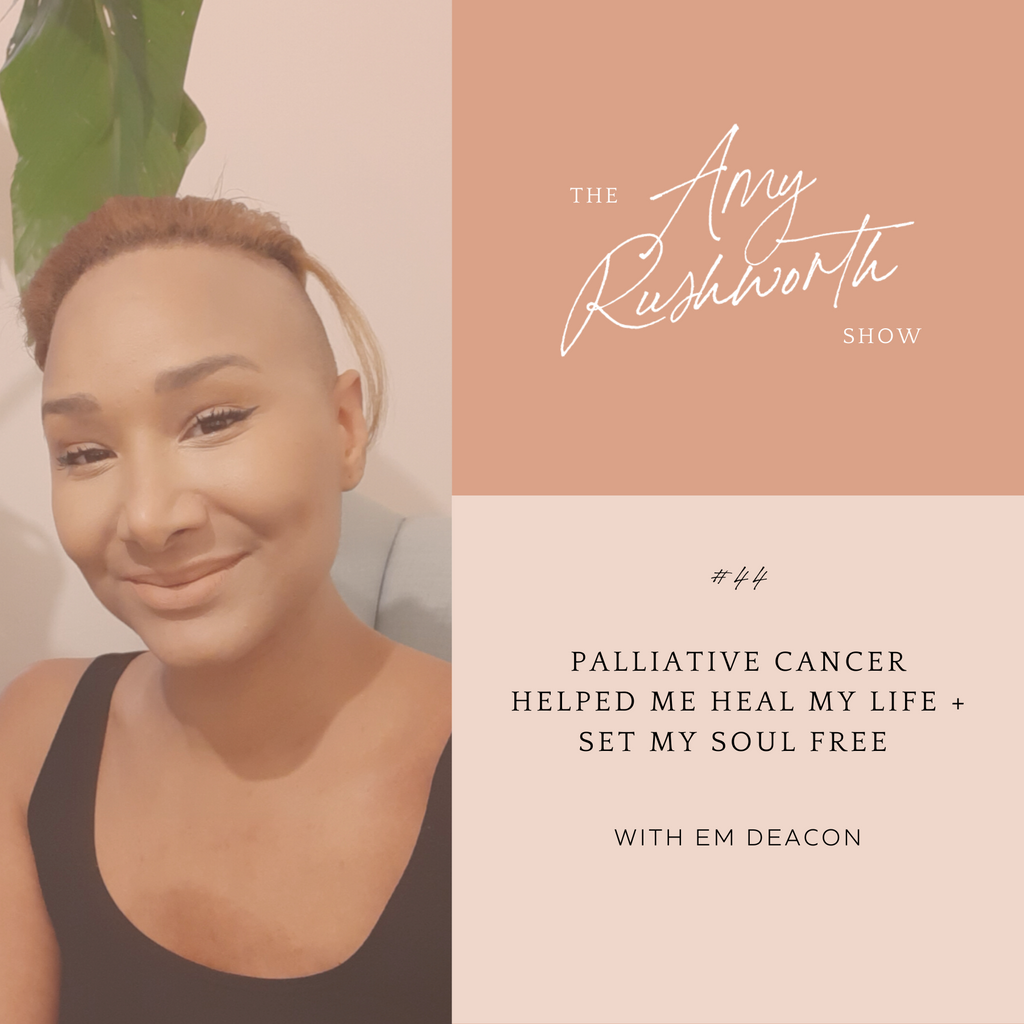 Episode 44: Palliative Cancer Helped Me Heal My Life and Set My Soul Free