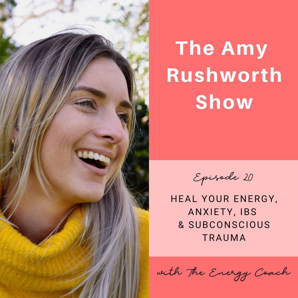 Episode 20: Heal Your Energy, Anxiety, IBS & Subconscious Trauma with The Energy Coach